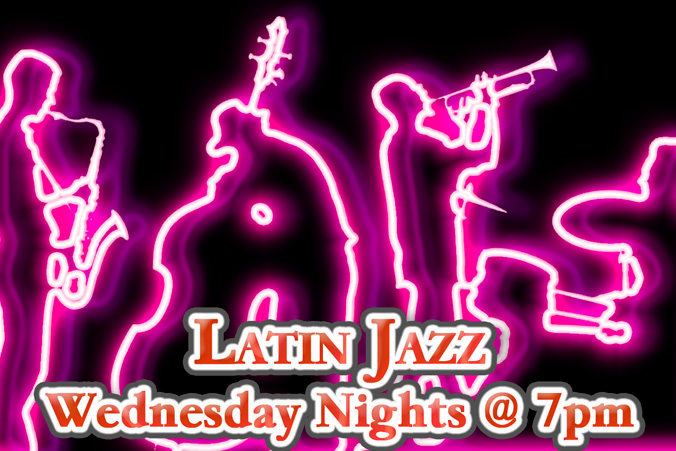 Latin Jazz Wednesday @ 7pm